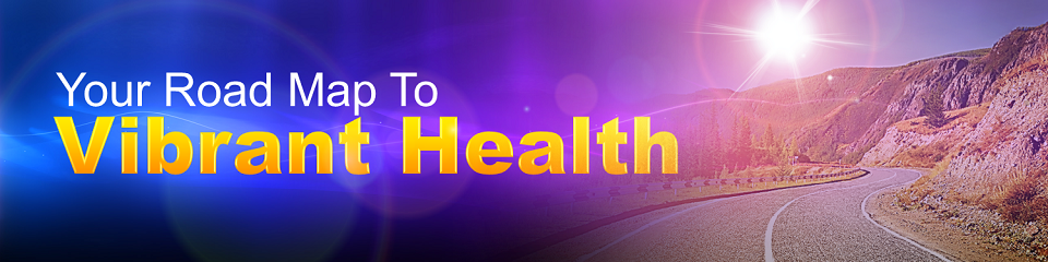 Road Map To Vibrant Health